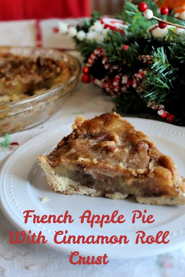 French Apple Pie With Cinnamon Roll Crust